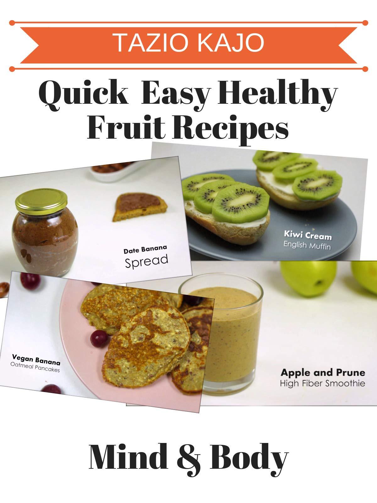 Quick & Easy Healthy Fruit Recipes