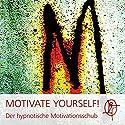 Motivate Yourself! Der hypnotische Motivationsschub Hörbuch von Chris Mulzer Gesprochen von: Chris Mulzer