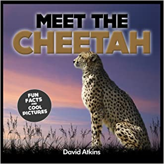 Meet The Cheetah: Fun Facts & Cool Pictures (Meet The Cats)