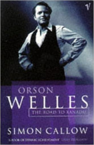 Orson Welles, Volume 1: The Road to Xanadu