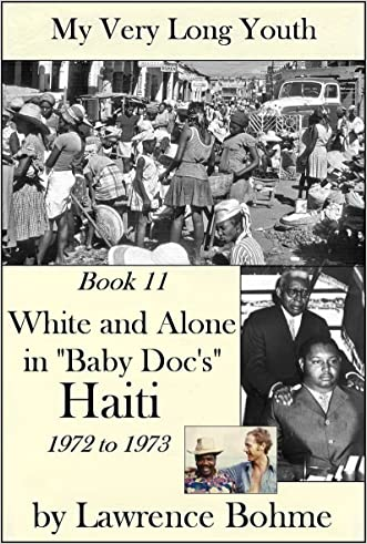 """White and Alone in """"Baby Doc's"""" Haiti (My Very Long Youth, Book 11)"""