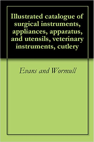 Illustrated catalogue of surgical instruments, appliances, apparatus, and utensils, veterinary instruments, cutlery