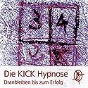 Die KICK Hypnose: Dranbleiben bis zum Erfolg Hörbuch von Chris Mulzer Gesprochen von: Chris Mulzer