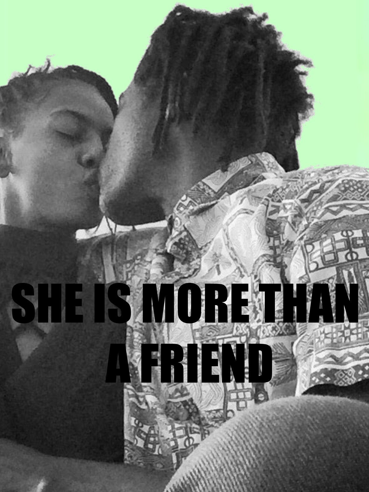 She Is More Than a friend