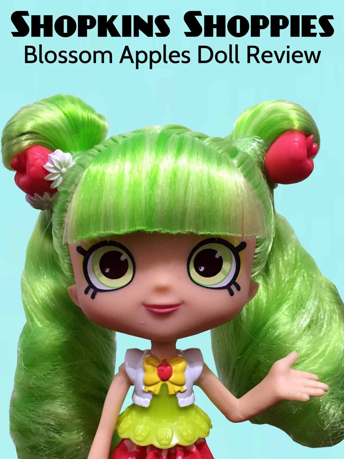 Review: Shopkins Shoppies Blossom Apples Doll Review