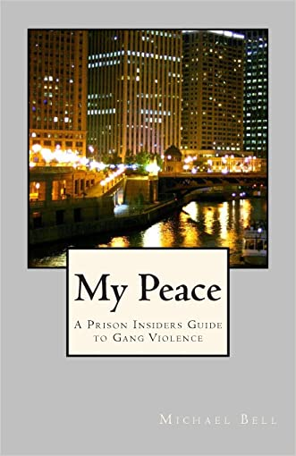My Peace, A Prison Insiders Approach to Teen and Gang Violence