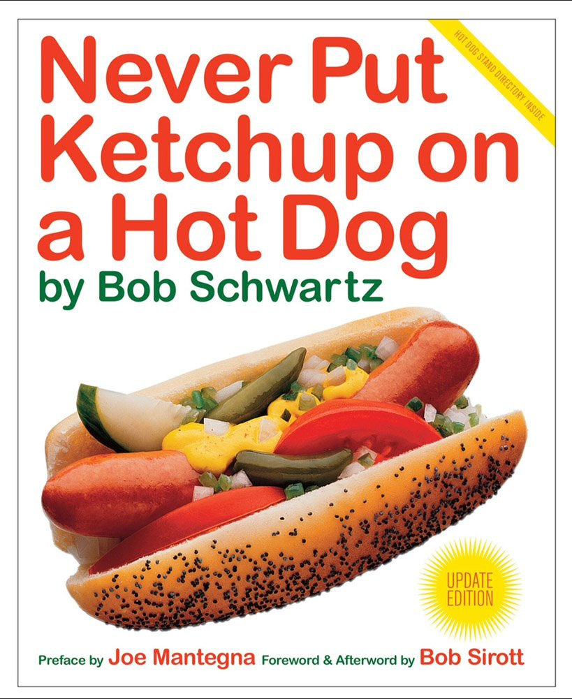 Why Don T You Put Ketchup On A Chicago Hot Dog
