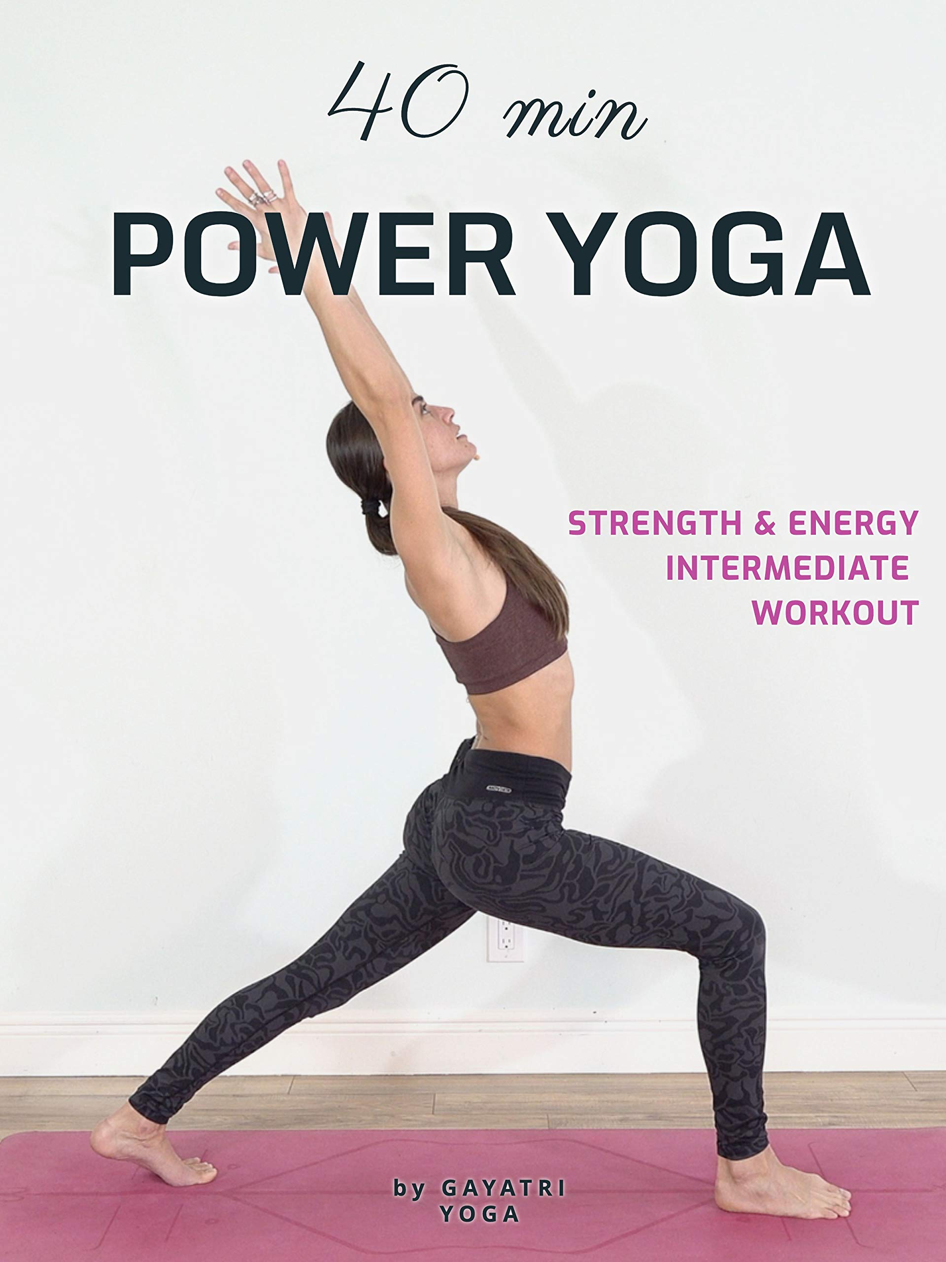 40 Min Power Yoga - Strength & Energy Intermediate Workout - Gayatri Yoga