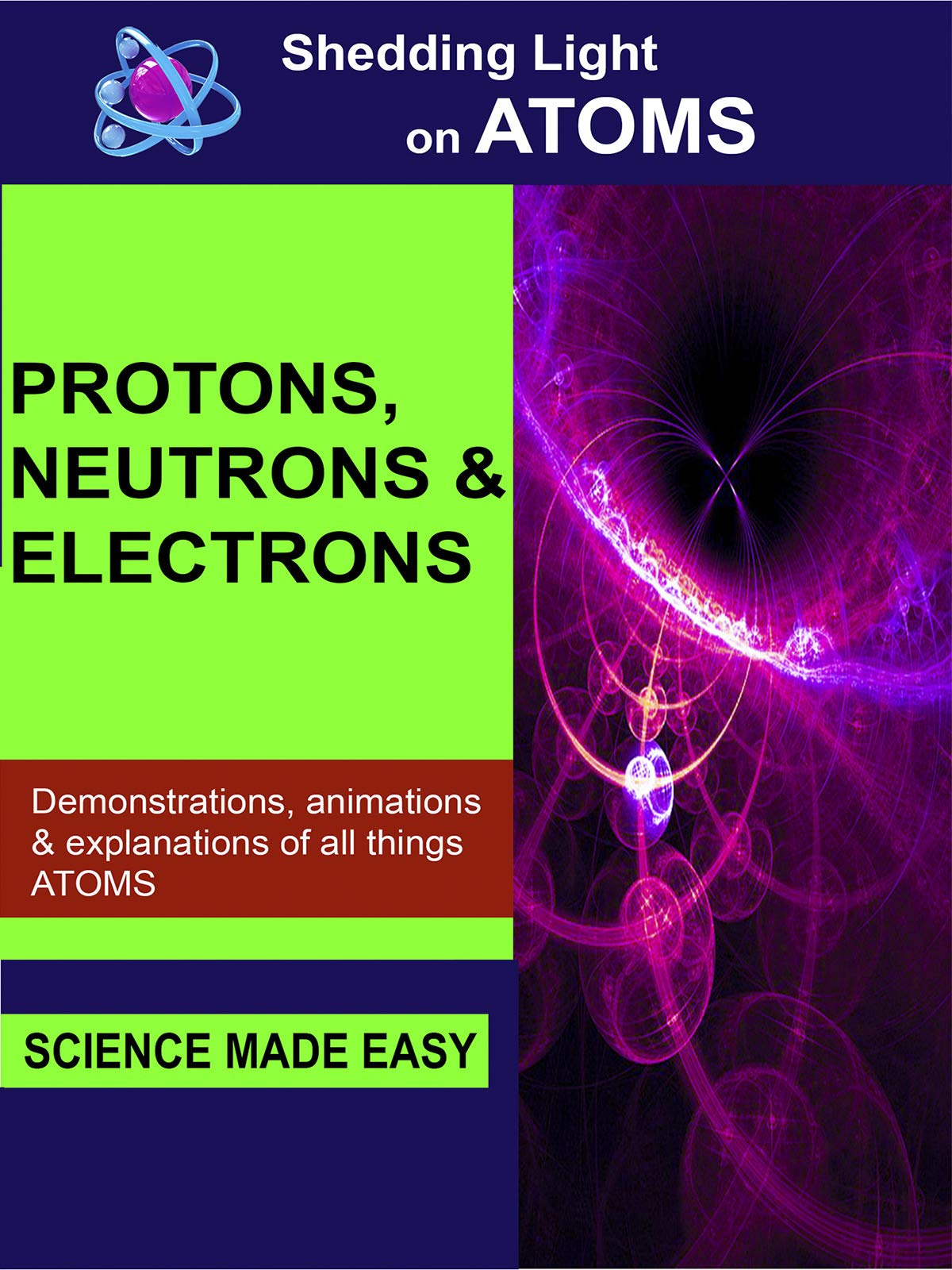 Shedding Light On Atoms - Protons, Neutrons and Electrons on Amazon Prime Instant Video UK