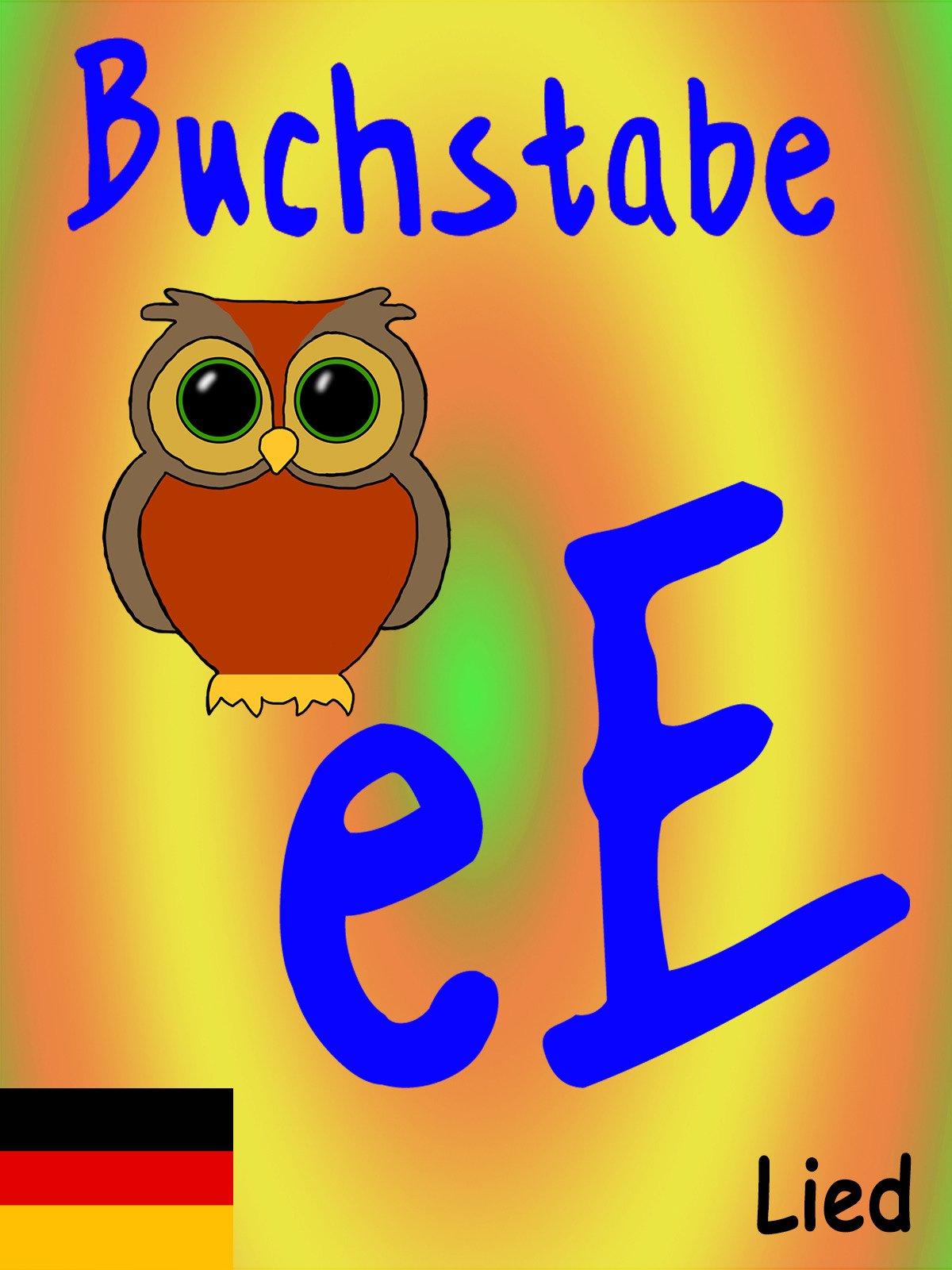Clip: Buchstabe E Lied