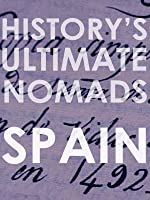 History's Ultimate Nomads - Spain