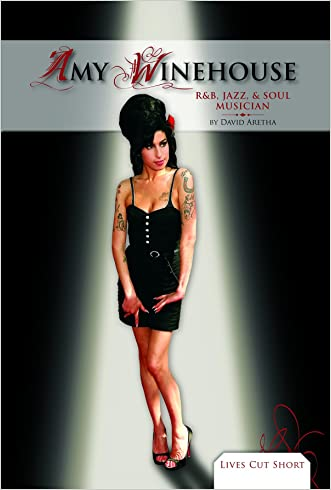 Amy Winehouse: R & B, Jazz, & Soul Musician (Lives Cut Short)