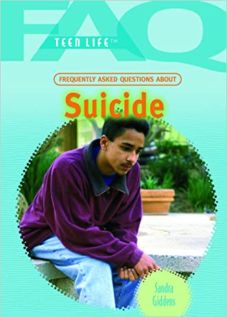 Frequently Asked Questions about Suicide (FAQ: Teen Life)