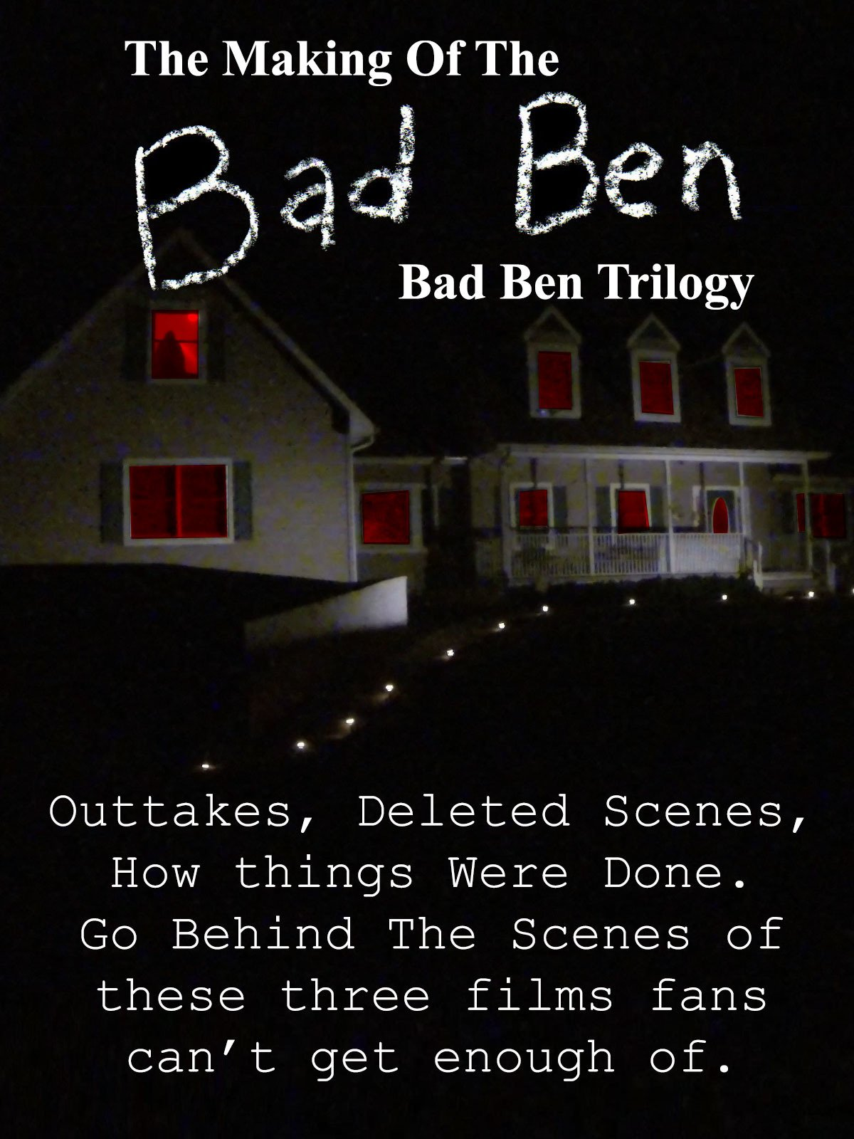 The Making Of The Bad Ben Trilogy