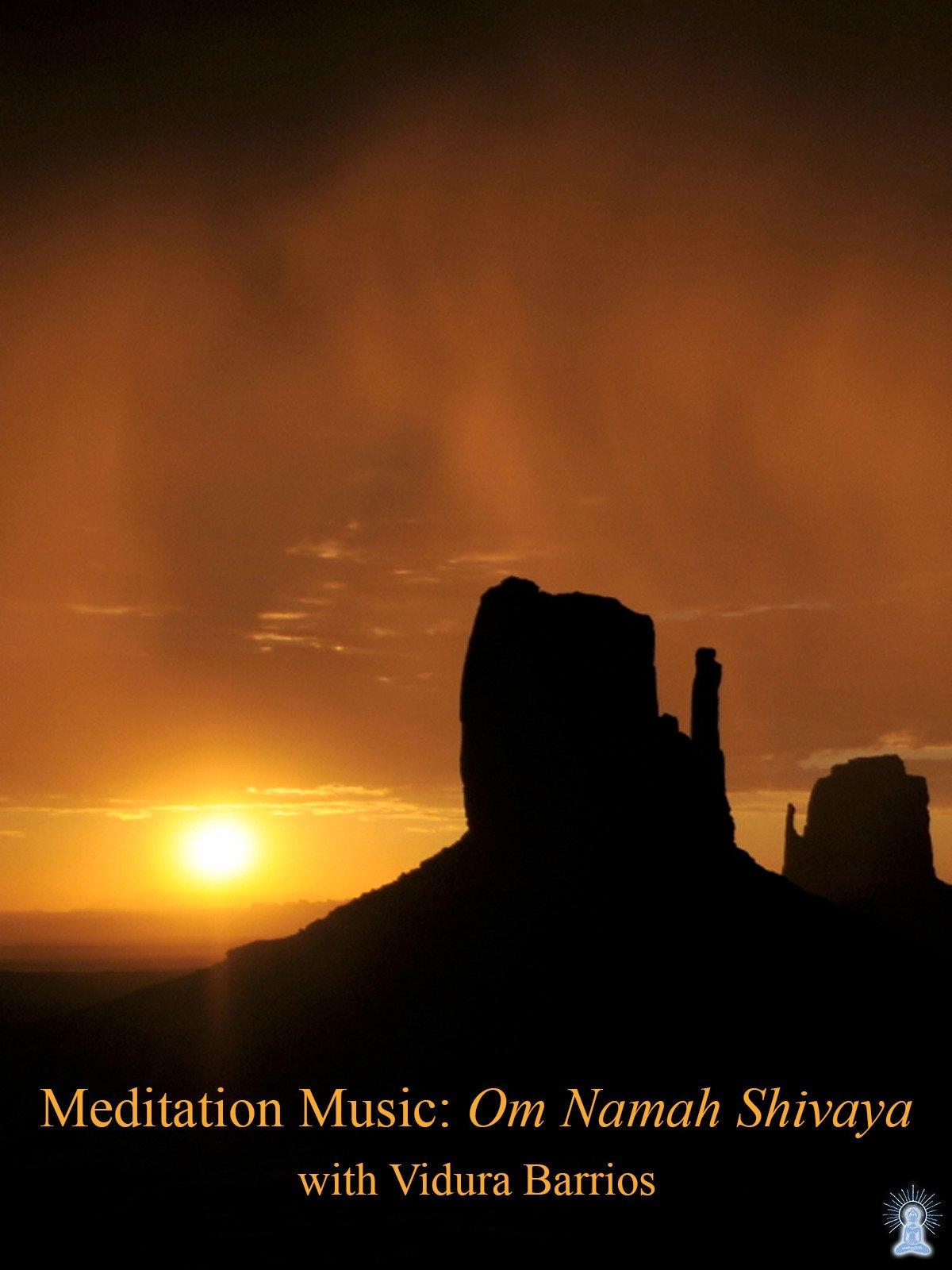 Meditation Music: Om Namah Shivaya with Vidura Barrios
