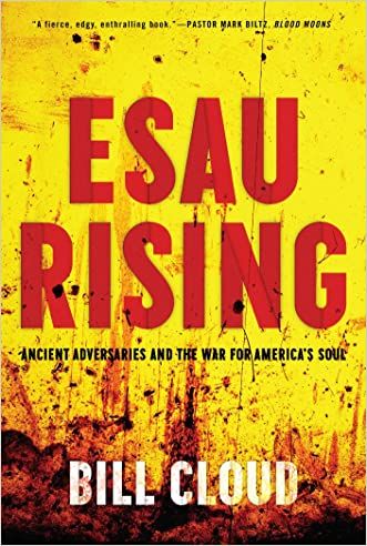 Esau Rising: Ancient Adversaries and the War for America?s Soul