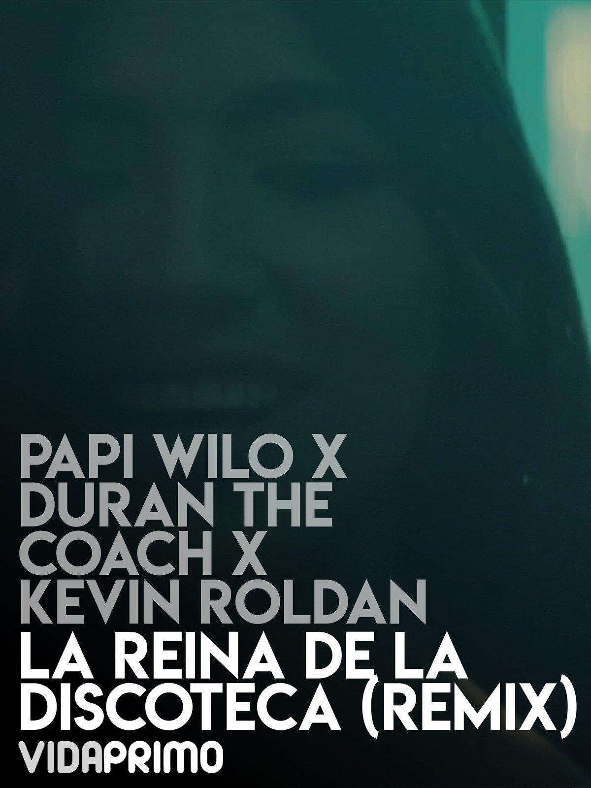 Papi Wilo x Duran The Coach x Kevin Roldan