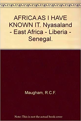 Africa as I have known it;: Nyasaland-East Africa-Liberia-Senegal