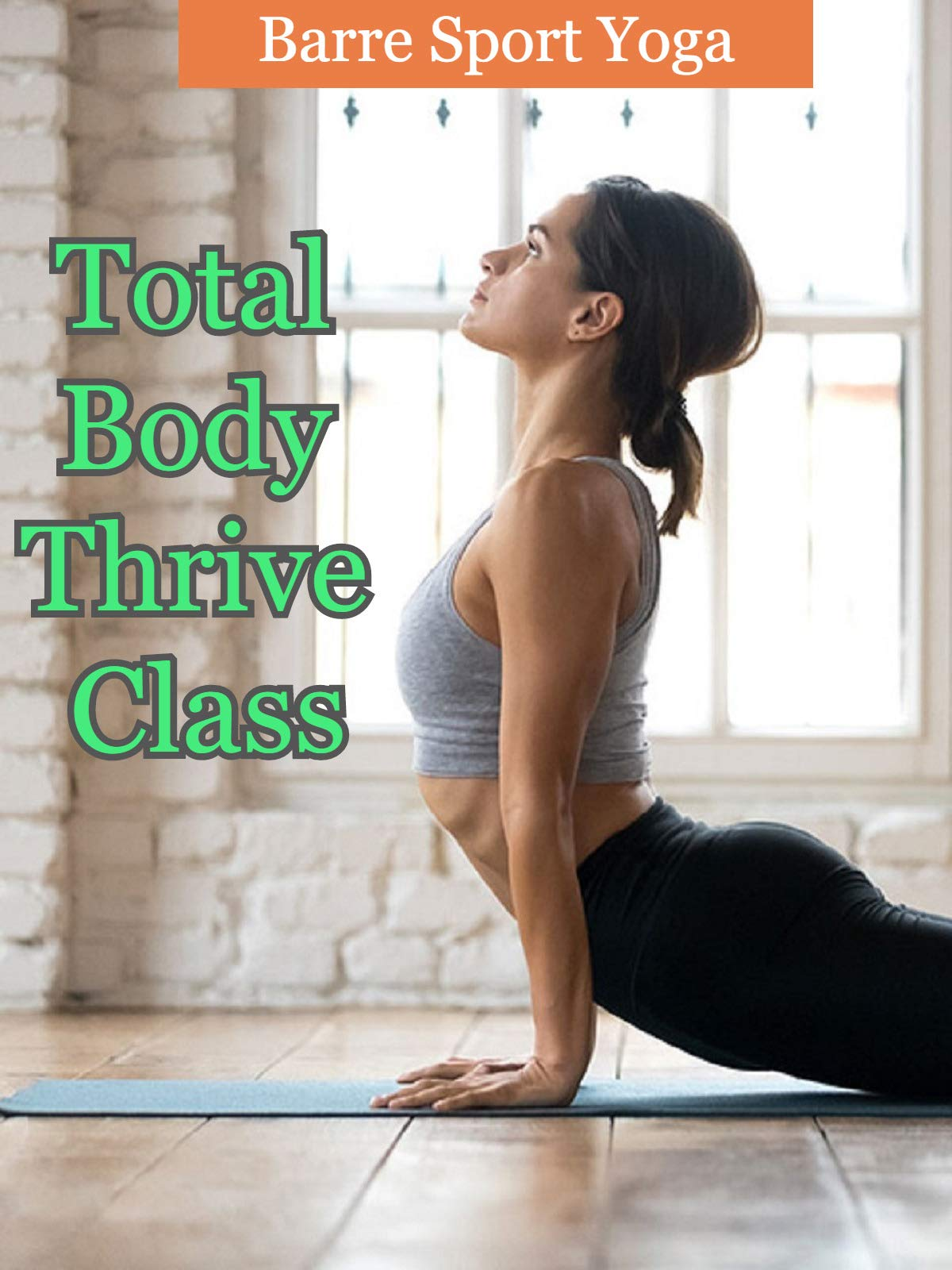 Barre Sport Yoga - Total Body Thrive Class on Amazon Prime Video UK