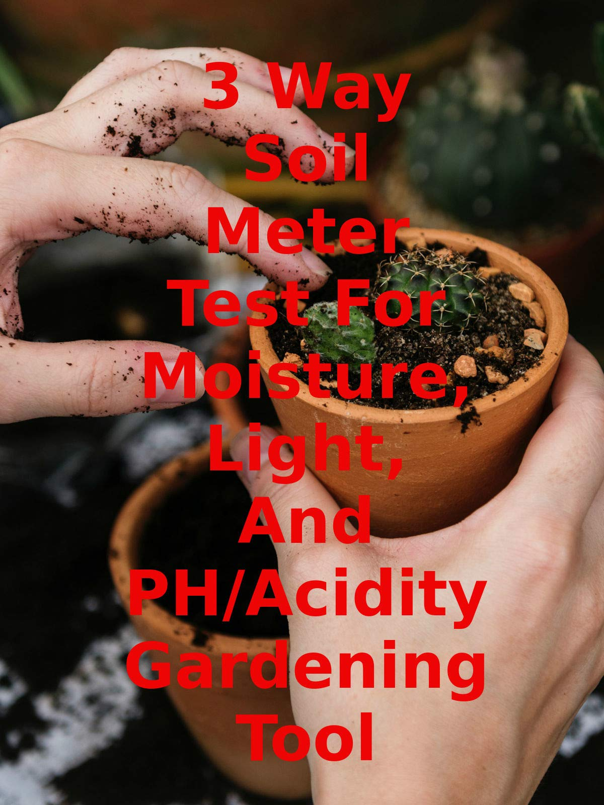 Review: 3 Way Soil Meter Test For Moisture, Light, And PH/Acidity Gardening Tool on Amazon Prime Video UK