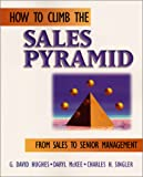 img - for How to Climb the Sales Pyramid: From Sales to Senior Management book / textbook / text book