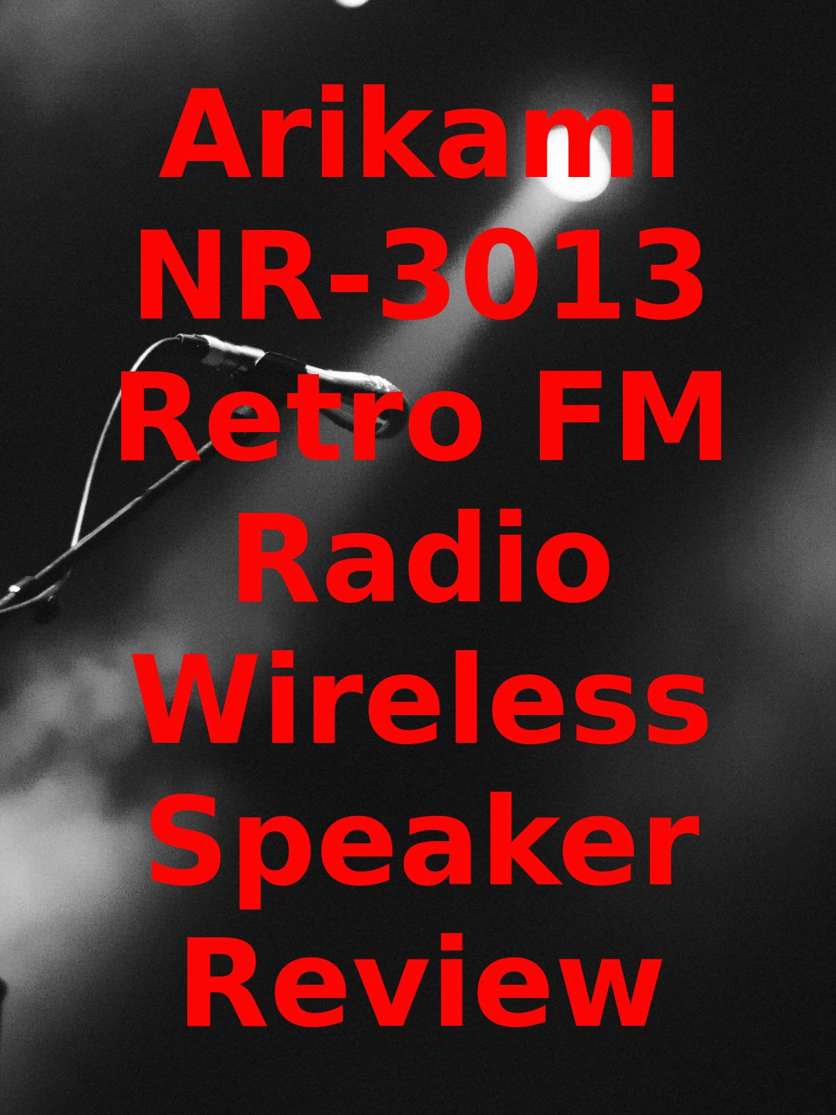 Review: Arikami NR-3013 Retro FM Radio Wireless Speaker Review