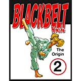 Black Belt High 2 (The Origin of Black Belt High Part Two)