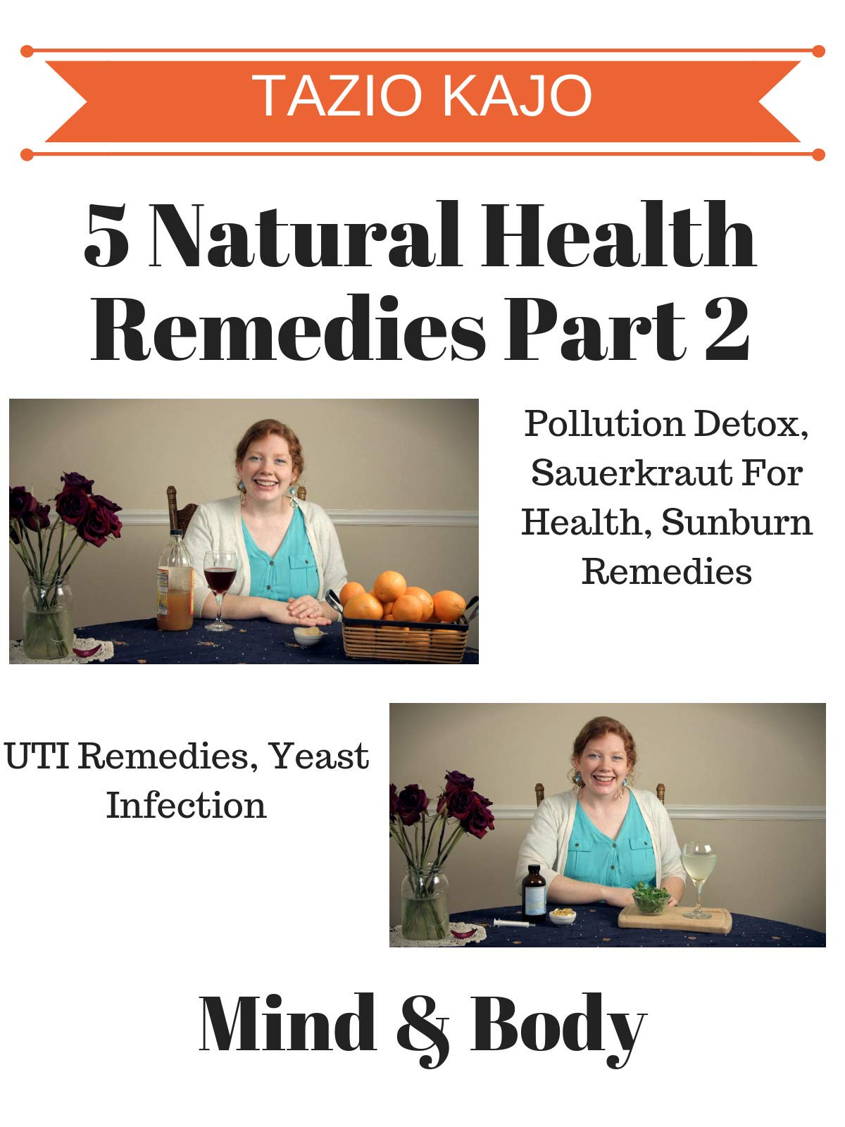 5 Natural Health Remedies Part 2