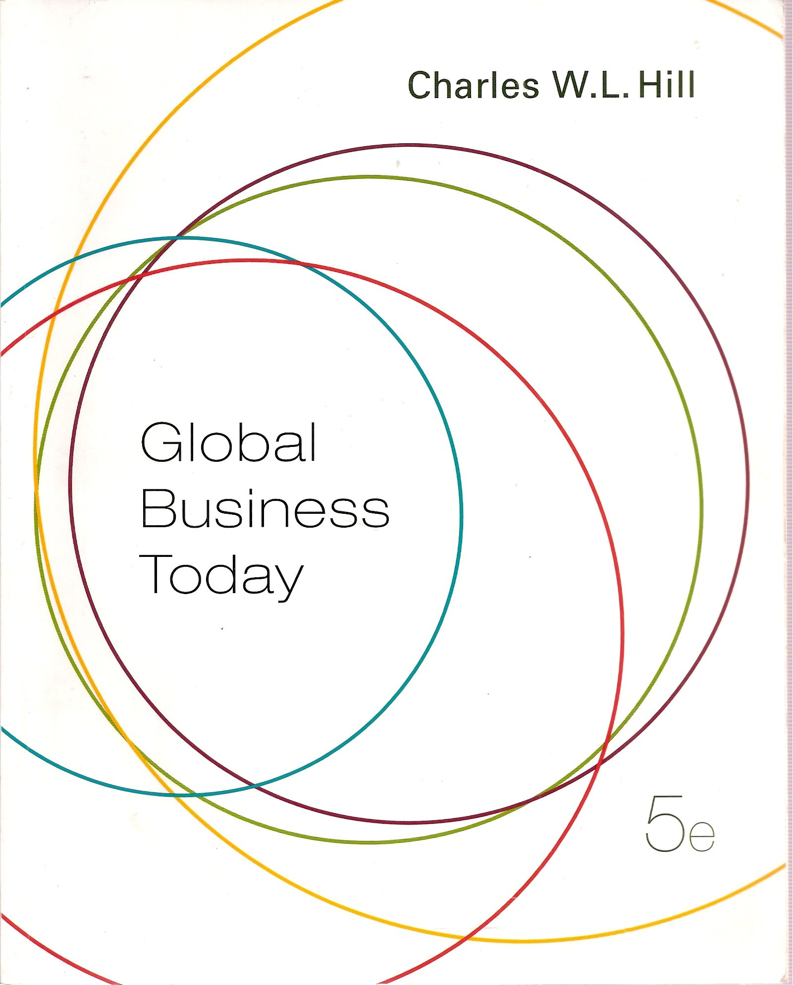 global business today hill 7th edition walmart Global business today 10th edition pdf book, by charles w l hill and g tomas m hult, isbn: 1259686698, genres: business.