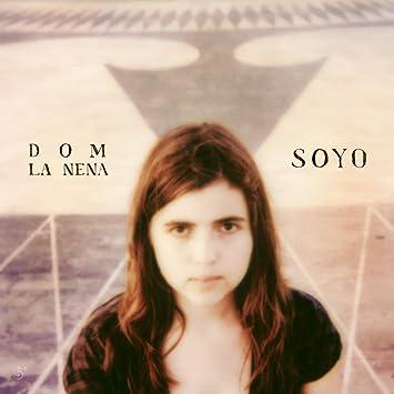 Dom La Nena � Soyo