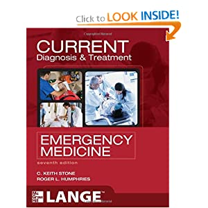 CURRENT Diagnosis and Treatment Emergency Medicine (LANGE CURRENT Series) C. Keith Stone and Roger Humphries