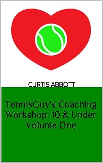 TennisGuy's Coaching Workshop: 10 & Under - Volume One