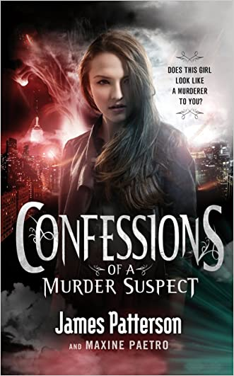 Confessions of a Murder Suspect: (Confessions 1) written by James Patterson