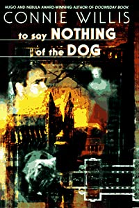 Cover of &quot;To Say Nothing of the Dog&quot;
