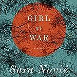 Girl at War: A Novel | Sara Novic