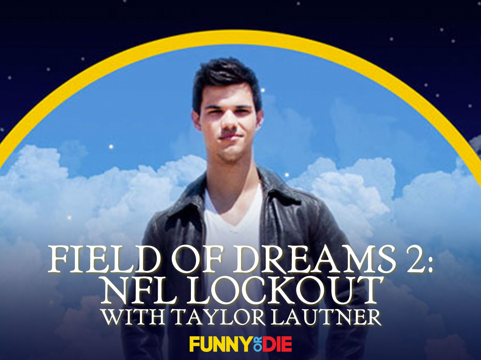 Field of Dreams 2: NFL Lockout with Taylor Lautner on Amazon Prime Instant Video UK