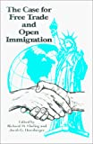 cover of The Case for Free Trade and Open Immigration