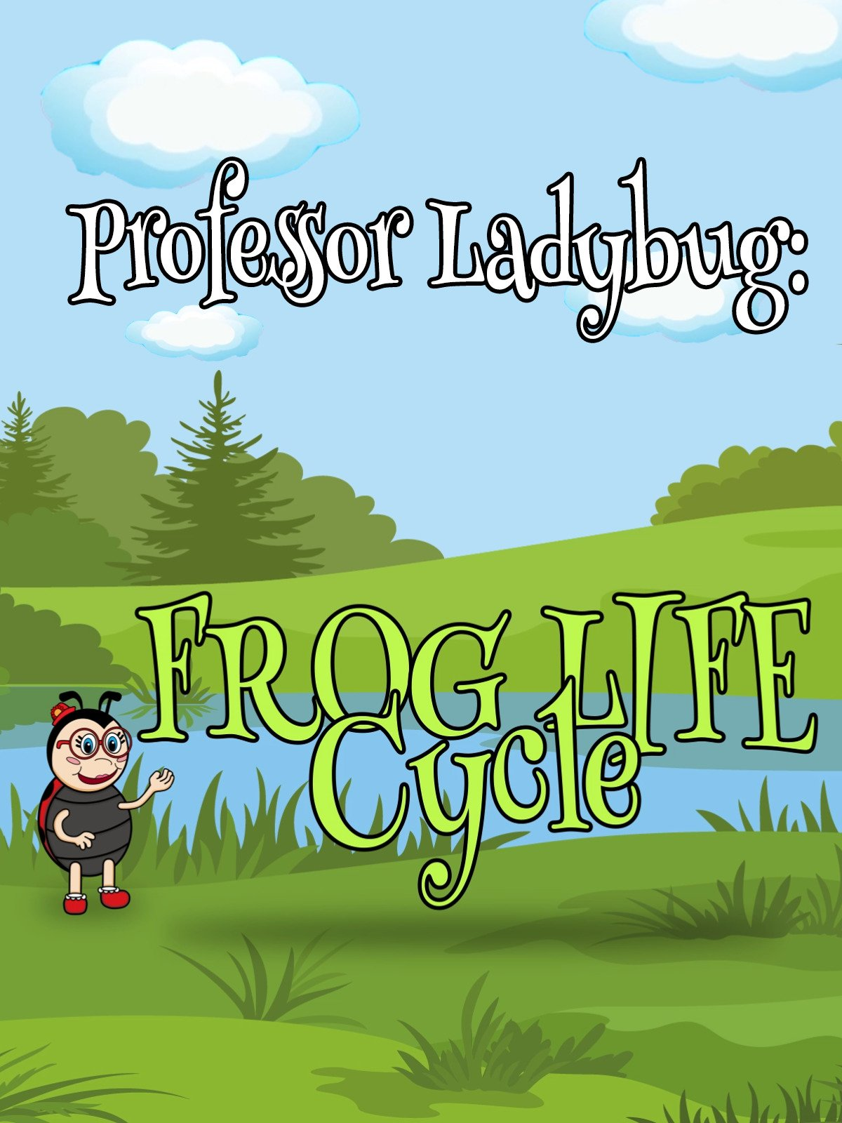 Professor Ladybug Teaches: Frog Life Cycle