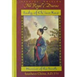 Lady of Ch'iao Kuo: Warrior of the South, Southern China A.D. 531 (The Royal Diaries)