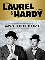 Laurel and Hardy: Any Old Port!