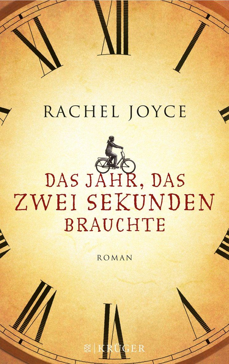 Das Jahr, das zwei Sekunden brauchte von Rachel Joyce