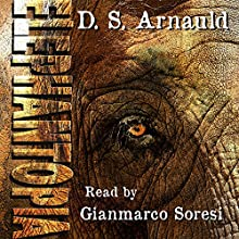 Elephantopia (       UNABRIDGED) by D.S. Arnauld Narrated by Gianmarco Soresi