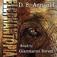 Elephantopia (       UNABRIDGED) by D.S. Arnauld Narrated by Gianmarco Soresi