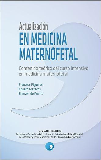 Actualización en Medicina Maternofetal: Contenido teórico del curso intensivo en medicina maternofetal (Spanish Edition)