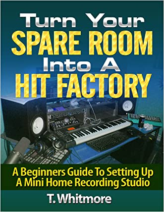 Turn Your Spare Room Into A Hit Factory: A Beginners Guide To Setting Up a Mini Home Recording Studio