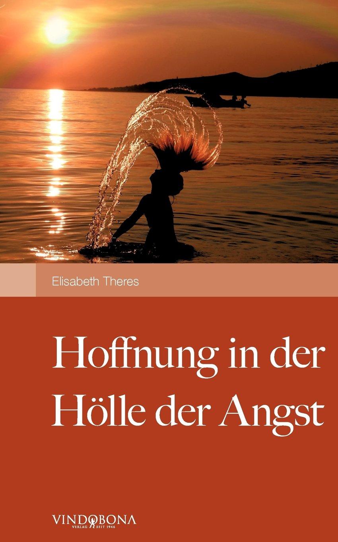Buch zur Angstbewältigung - Hoffnung in der Hölle der Angst