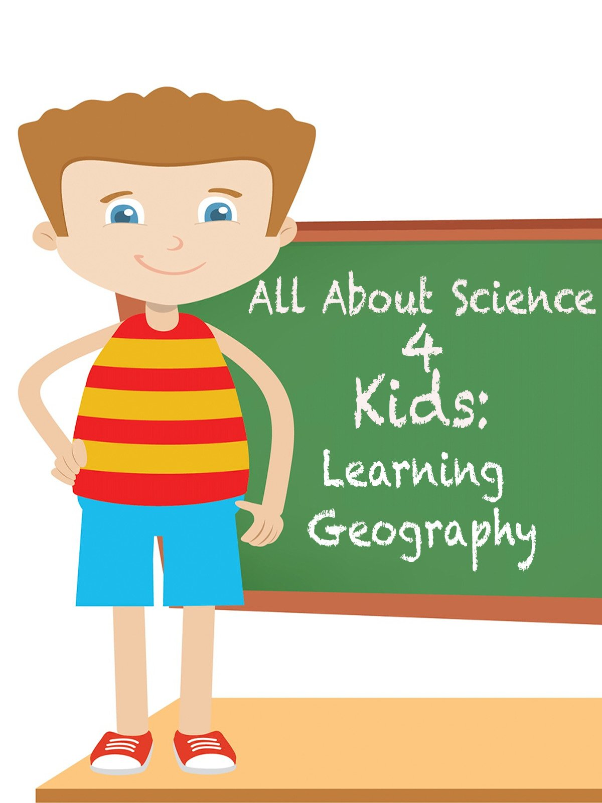 All About Science 4 Kids: Learning Geography