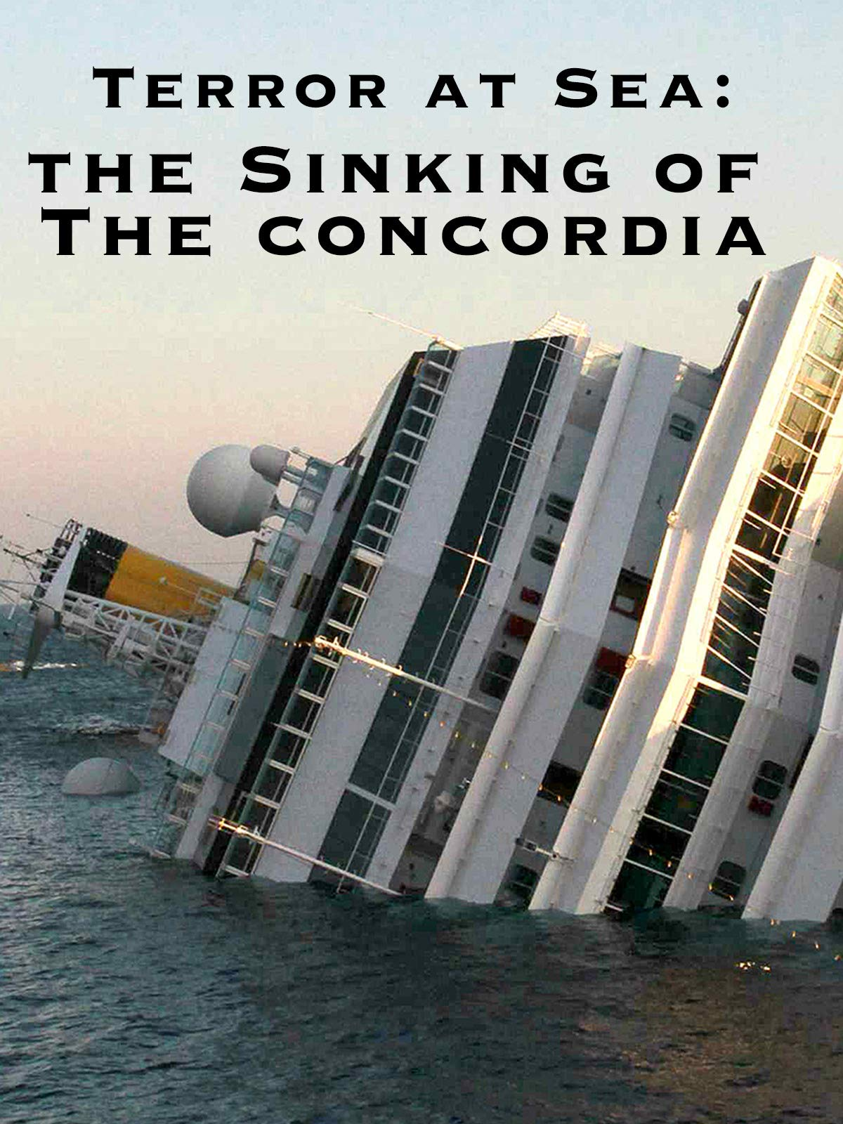 Terror At Sea: The Sinking Of The Concordia