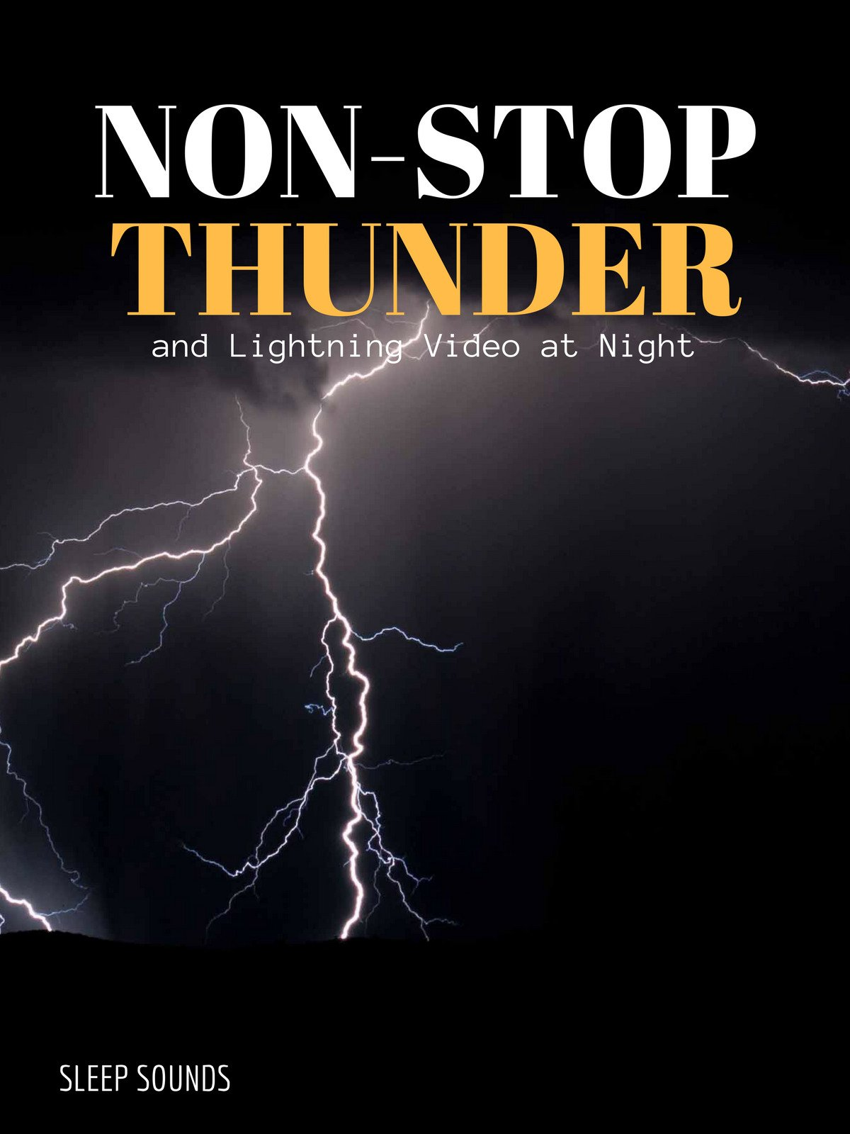 Watch 'Non-stop Thunder and Lightning Video at Night' on
