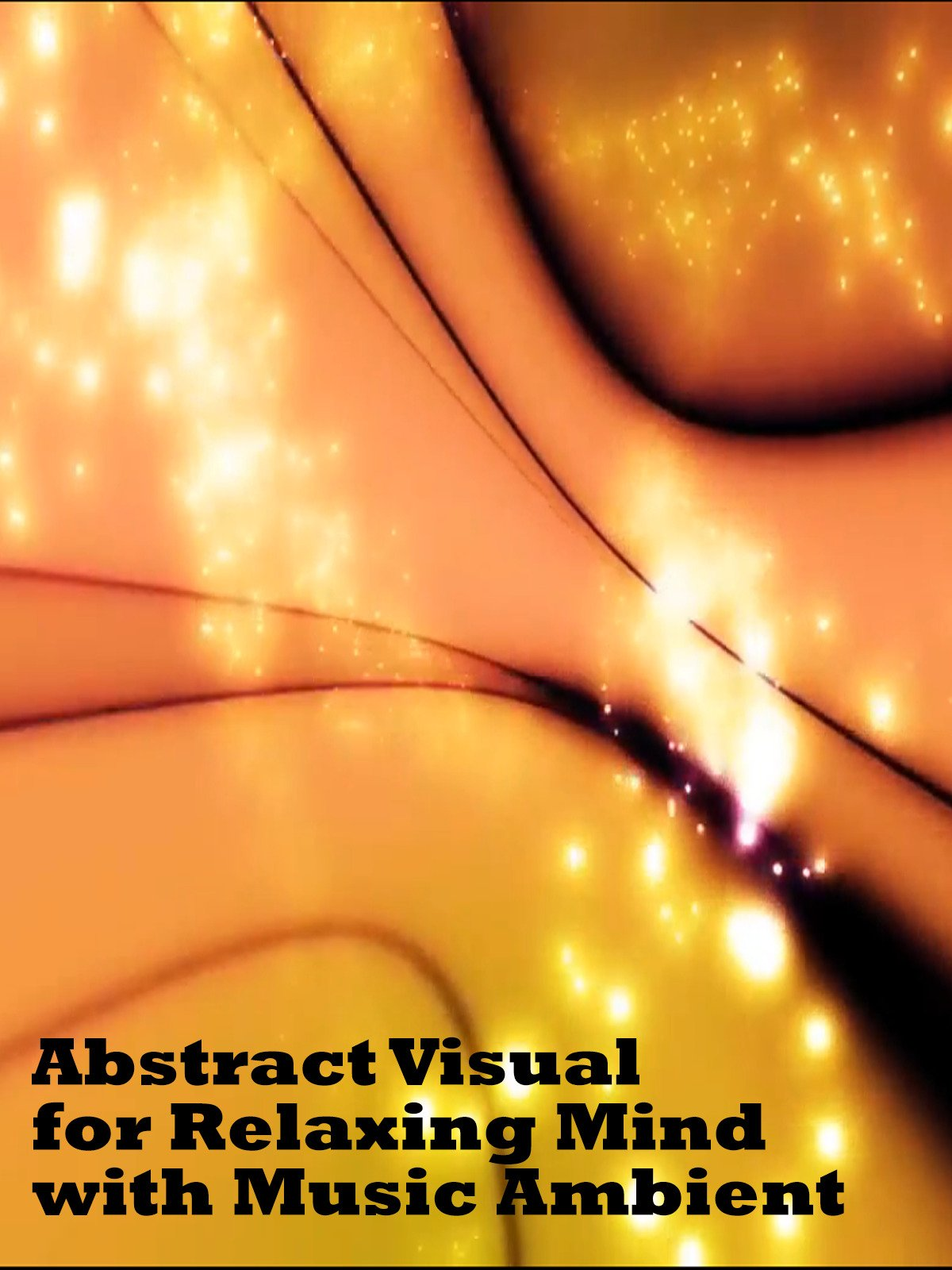 Abstract Visual for Relaxing Mind with Music Ambient on Amazon Prime Instant Video UK